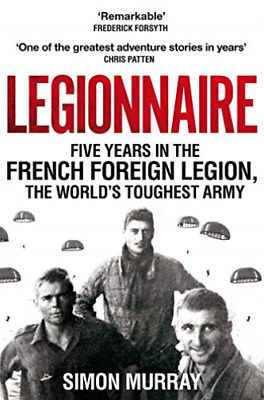 £9.39 • Buy Murray  Simon-Legionnaire (Five Years In The French Foreign Legion  The BOOK NEW