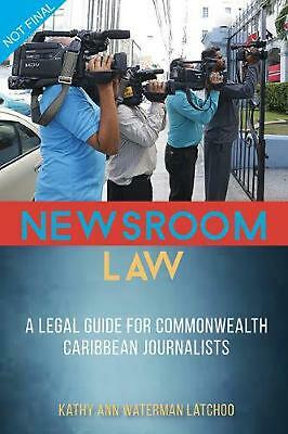 £40.16 • Buy Newsroom Law: A Legal Guide For Commonwealth Caribbean Journalists By Kathy Ann