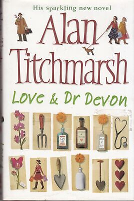 £5 • Buy Love And Dr Devon - Alan Titchmarsh - First Edition - SIGNED - Good - Hardcover