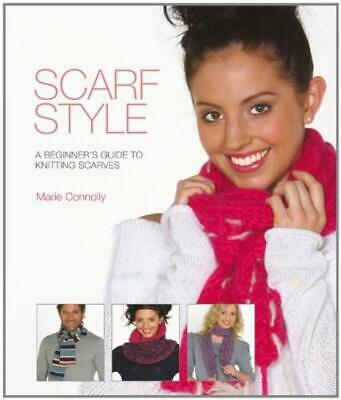 £1.79 • Buy Scarf Style: A Beginner's Guide To Kniting Scarves - Marie Connolly - Good - ...