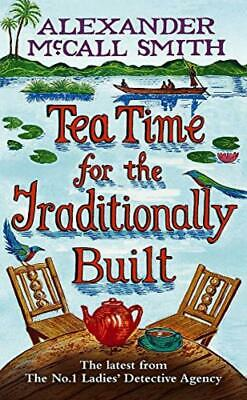 £3.50 • Buy Tea Time For The Traditionally Built - Alexander McCall Smith - Good - Hardcover