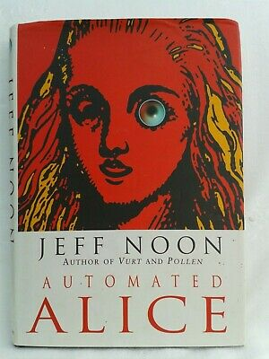 £15 • Buy Jeff Noon. Automated ALICE. Illustrated Hardback In Dustjacket. 1st Edition.1996