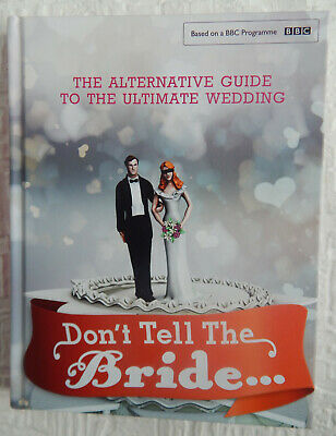 £1.40 • Buy Don't Tell The Bride - The Alternative Guide To The Ultimate Wedding BBC
