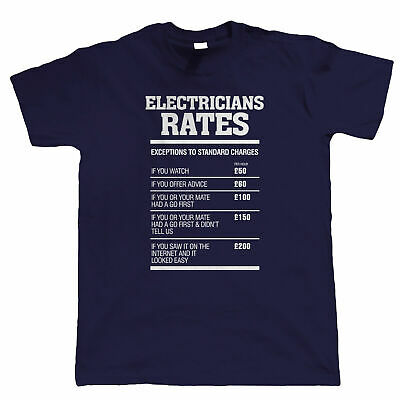 £4.99 • Buy Massive Stock Clearance, Electricians Rates, Mens Funny T Shirt