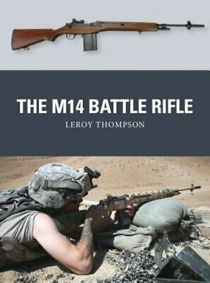 $21.06 • Buy The M14 Battle Rifle By Leroy Thompson: New