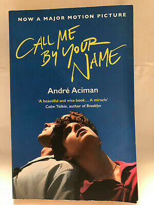 AU15.50 • Buy Call Me By Your Name By Andre Aciman (Paperback, 2017)