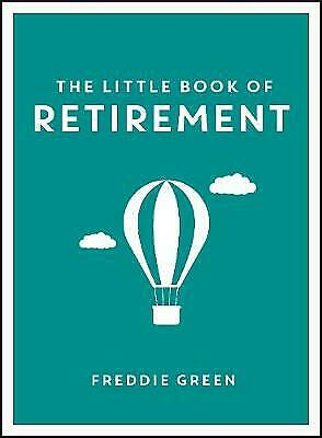 £2 • Buy The Little Book Of Retirement By Freddie Green (Hardcover, 2016)