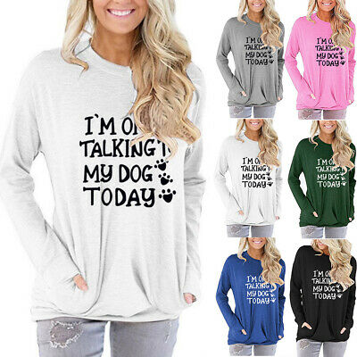 $21.09 • Buy I'm Only Talking To My Dog Today Women T-Shirts Pullover Loose Sweatshirt Blouse