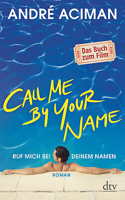 AU17.42 • Buy André Aciman / Call Me By Your Name, Ruf Mich Bei Deinem Nam ... 9783423086561