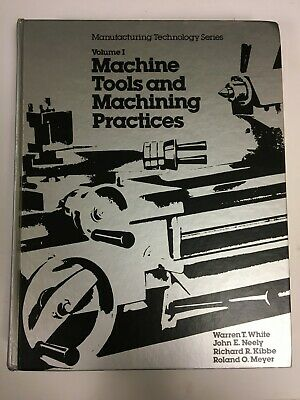 $41.08 • Buy VOLUME 1 Machine Tools And Machining Practices By Warren T. White (1977, HC)