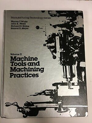 $27.26 • Buy VOLUME 2 Machine Tools And Machining Practices By Warren T. White (1977, HC)