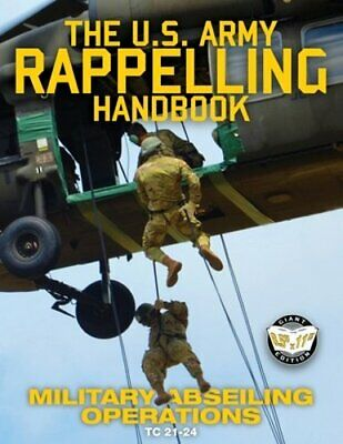 $11.45 • Buy The US Army Rappelling Handbook - Military Abseiling Operations: Techniques,