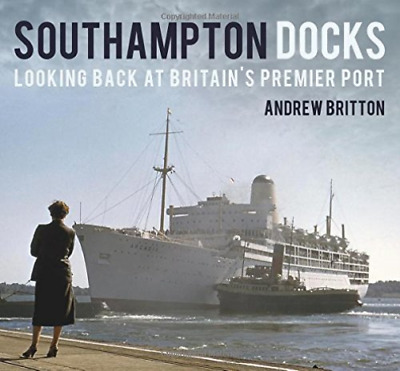 £18.69 • Buy Britton-Southampton Docks (Looking Back At Britain'S Premier Port) BOOK NEW