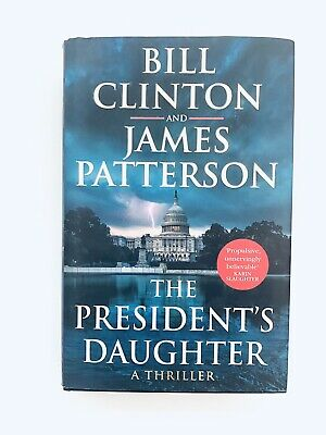 AU18.67 • Buy The President's Daughter Hardback Book By Bill Clinton & James Patterson VGC