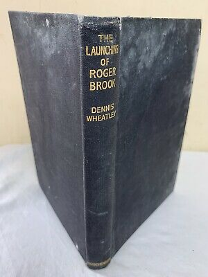 £24 • Buy The Launching Of Roger Brook By Dennis Wheatley HB 1947 ? Acceptable
