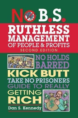 £13.85 • Buy Dan S Kennedy-No B.S. Ruthless Management Of People And Profits BOOK NEW