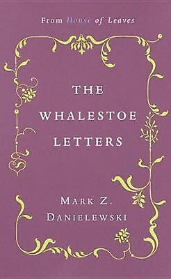 £8.32 • Buy The Whalestoe Letters: From House Of Leaves By Mark Z. Danielewski (English) Pap