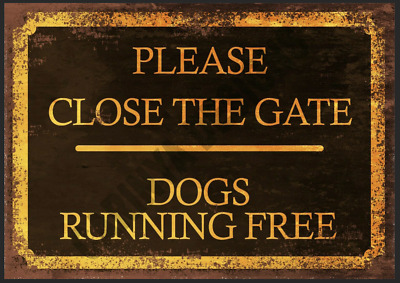 £5.99 • Buy Please Close The Gate Dogs Running METAL SIGN, OUTDOORS, SECURITY, GATE, WALL