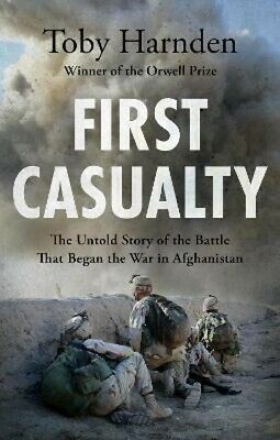 £12.21 • Buy First Casualty: The Untold Story Of The Battle That Began The War In Afghanistan