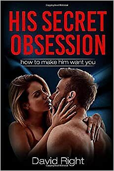 £8.29 • Buy His Secret Obsession How To Make Him Want You For Woman