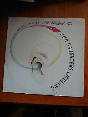 £5.50 • Buy Our Daughters Wedding:   Auto Music VG (vinyl 12  Single 1982)