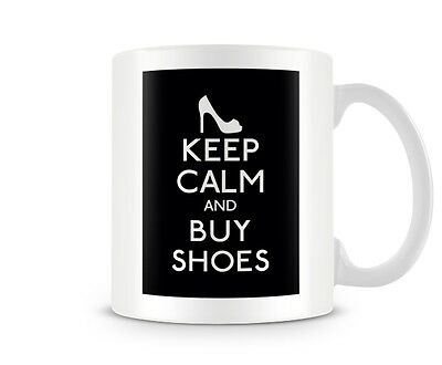 Keep Calm And Buy Shoes 8 Background Colours Printed Image Both Sides • 7.99£