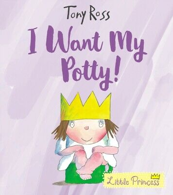 I Want My Potty! (Little Princess) By Tony Ross (Paperback) New Book • 5.95£
