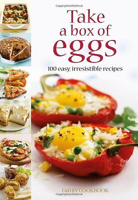 Take A Box Of Eggs: 100 Easy, Irresistible Recipes (Dairy Cookbook) By Emily Da • 2.96£