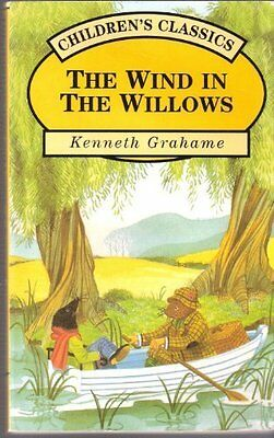 The Wind In The Willows (Children's Classics) By Kenneth Grahame. 9781858135465 • 1.92£