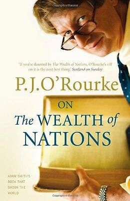 £2.02 • Buy On The Wealth Of Nations: A Book That Shook The World By P. J. O'Rourke