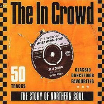 Various Artists : The In Crowd: The Story Of Northern Soul - Classic Dancefloor • 3.94£