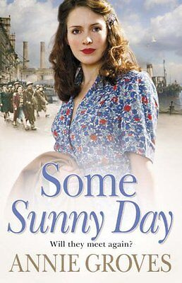 Some Sunny Day By Annie Groves. 9780007209644 • 3.25£