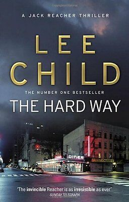 The Hard Way: (Jack Reacher 10) By Lee Child • 3.38£