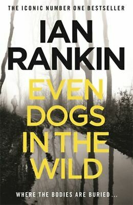 The Inspector Rebus Series: Even Dogs In The Wild By Ian Rankin (Paperback) • 3.60£