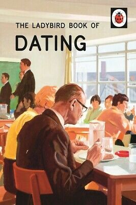 The Ladybird Books For Grown-ups Series: Dating By Jason Hazeley (Hardback) • 1.97£