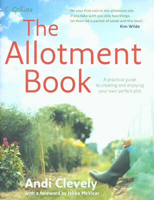 £3.16 • Buy The Allotment Book: A Practical Guide To Creating And Enjoying Your Own Perfect