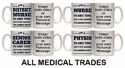 MEDICAL TRADES I'M ALWAYS RIGHT PERSONALISED MUG & COASTER. (M8)11oz & 15oz GIFT • 7.99£