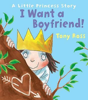 I Want A Boyfriend! Little Princess By Tony Ross, Book, New (Paperback) • 5.95£