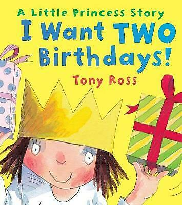 I Want Two Birthdays! (Little Princess) By Tony Ross New Book (Paperback) • 5.95£