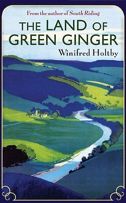 The Land Of Green Ginger (Virago Modern Classics (Numbered)) By Winifred Holtby • 2.32£