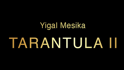 Tarantula II (Online Instructions And Gimmick) By Yigal Mesika - Trick • 56.41£