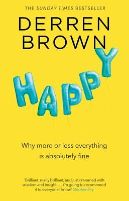 £4.54 • Buy Happy: Why More Or Less Everything Is Absolutely Fine By Derren Brown