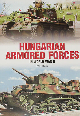 HUNGARIAN ARMORED FORCES WW2 Second World War NEW History Hungary Axis Tanks • 24.99£