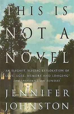 This Is Not A Novel By Jennifer Johnston (Paperback) New Book • 5.95£