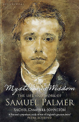 Mysterious Wisdom: The Life And Work Of Samuel Palmer, Rachel Campbell-Johnston • 20.95£