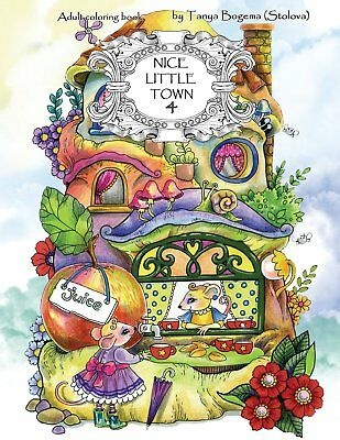 Nice Little Town Adult Colouring Book Quaint Cute Animals Whimsy Fairy Tale Gift • 7.89£