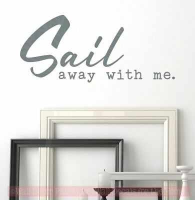 Sail Away With Me Nautical Wall Art Stickers Beach Theme Bedroom Decor Quotes • 19.31£