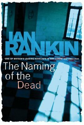 The Naming Of The Dead By Ian Rankin. 9780752881171 • 3.04£