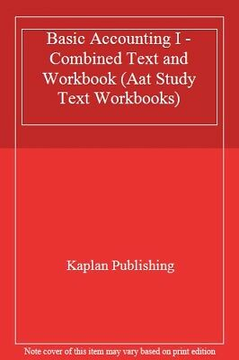 Basic Accounting I - Combined Text And Workbook (Aat Study Text Workbooks) By K • 2.79£