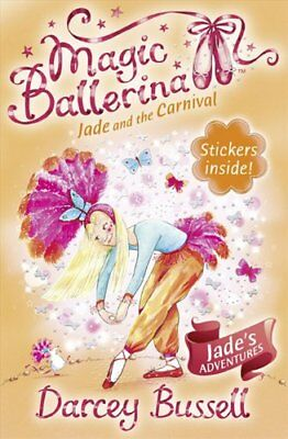 £2.03 • Buy Jade And The Carnival (Magic Ballerina, Book 22) By Darcey Bussell